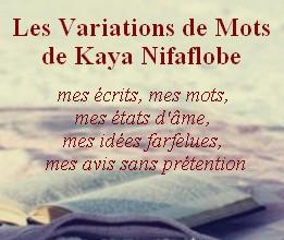les variations de mots de Kaya Nifaflobe